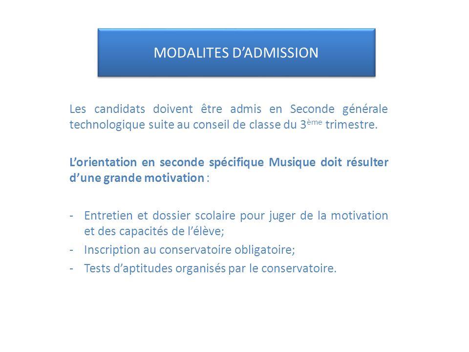 MODALITES DADMISSION Les candidats doivent être admis en Seconde générale technologique suite au conseil de classe du 3 ème trimestre.