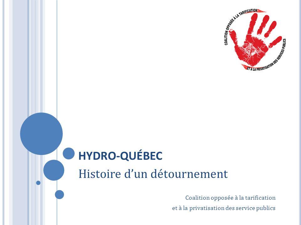 HYDRO-QUÉBEC Histoire dun détournement Coalition opposée à la tarification et à la privatisation des service publics
