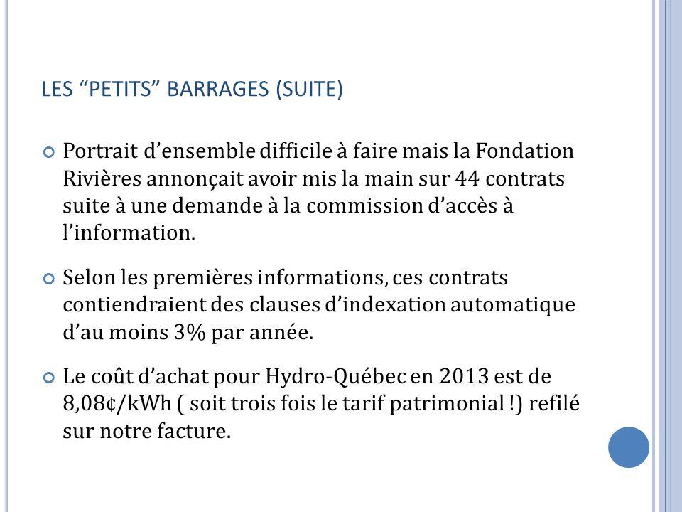 LES PETITS BARRAGES (SUITE) Portrait densemble difficile à faire mais la Fondation Rivières annonçait avoir mis la main sur 44 contrats suite à une demande à la commission daccès à linformation.