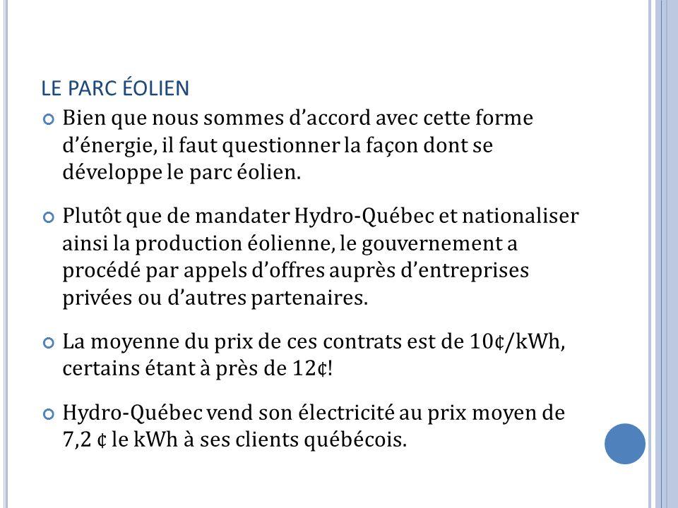 LE PARC ÉOLIEN Bien que nous sommes daccord avec cette forme dénergie, il faut questionner la façon dont se développe le parc éolien.