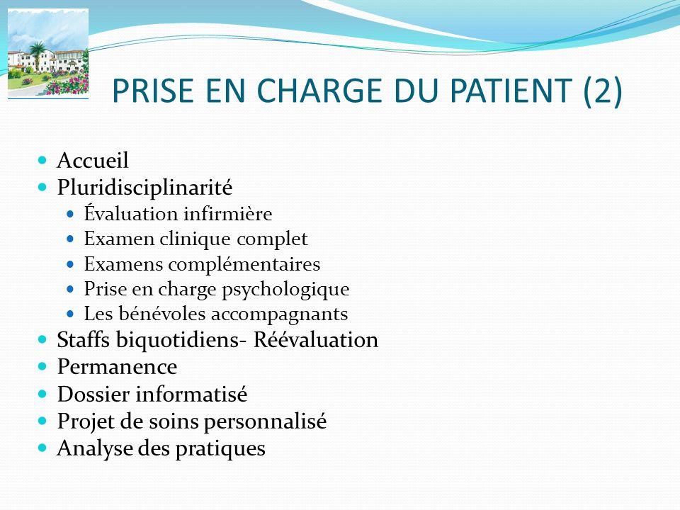 PRISE EN CHARGE DU PATIENT (2) Accueil Pluridisciplinarité Évaluation infirmière Examen clinique complet Examens complémentaires Prise en charge psych