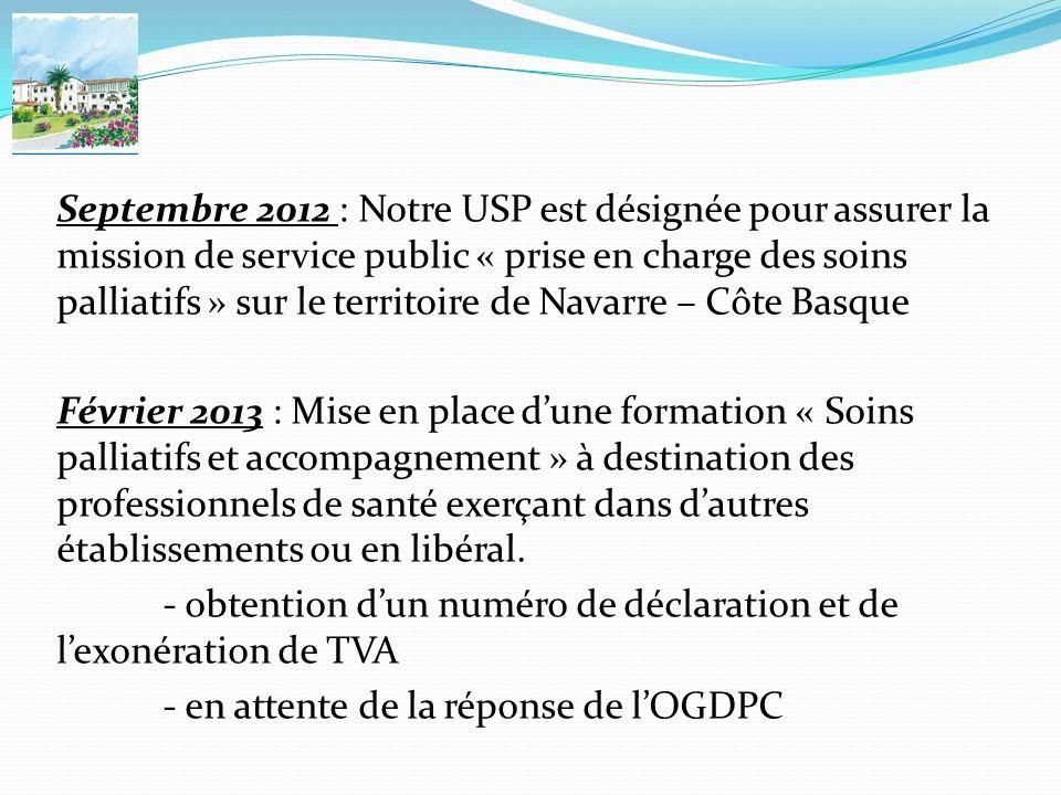 Septembre 2012 : Notre USP est désignée pour assurer la mission de service public « prise en charge des soins palliatifs » sur le territoire de Navarr