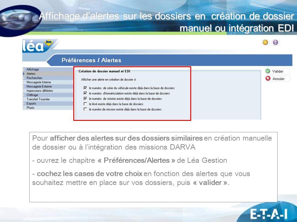 Affichage dalertes sur les dossiers en création de dossier manuel ou intégration EDI Pour afficher des alertes sur des dossiers similaires en création