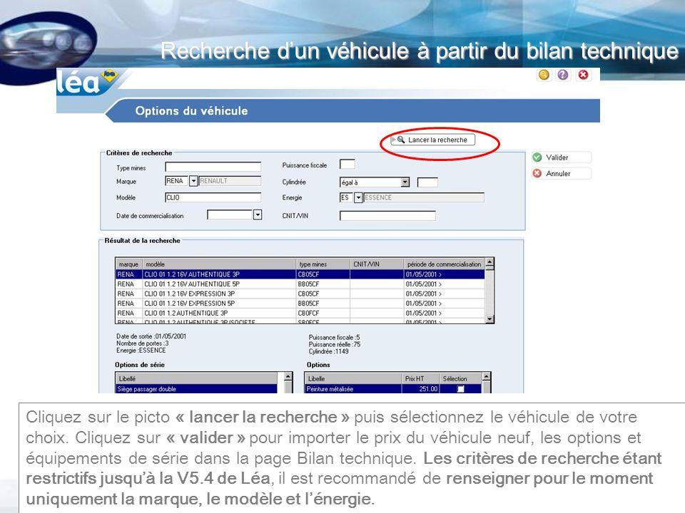 Recherche dun véhicule à partir du bilan technique Recherche dun véhicule à partir du bilan technique Cliquez sur le picto « lancer la recherche » pui