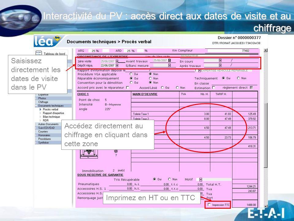 Interactivité du PV : accès direct aux dates de visite et au chiffrage Saisissez directement les dates de visite dans le PV Accédez directement au chi