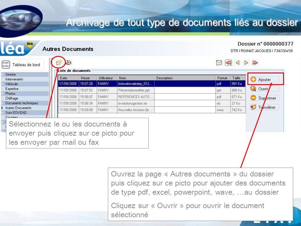 Archivage de tout type de documents liés au dossier Ouvrez la page « Autres documents » du dossier puis cliquez sur ce picto pour ajouter des document