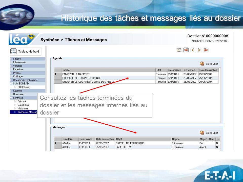 Historique des tâches et messages liés au dossier Consultez les tâches terminées du dossier et les messages internes liés au dossier