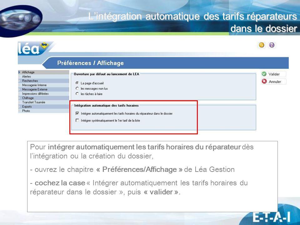 Lintégration automatique des tarifs réparateurs dans le dossier Pour intégrer automatiquement les tarifs horaires du réparateur dès lintégration ou la
