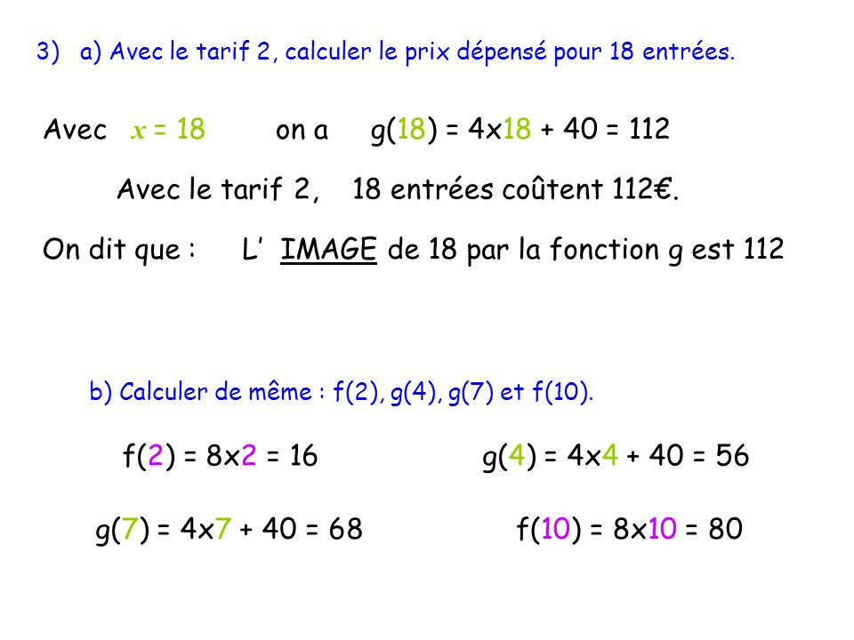 3) a) Avec le tarif 2, calculer le prix dépensé pour 18 entrées.