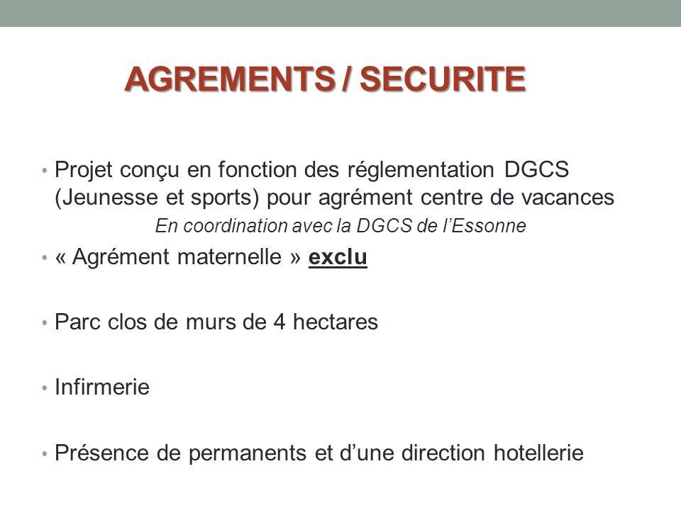 AGREMENTS / SECURITE Projet conçu en fonction des réglementation DGCS (Jeunesse et sports) pour agrément centre de vacances En coordination avec la DG