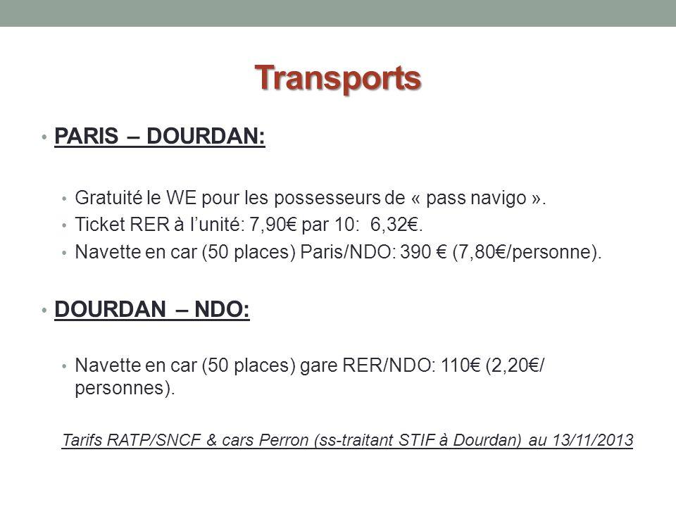 Transports PARIS – DOURDAN: Gratuité le WE pour les possesseurs de « pass navigo ». Ticket RER à lunité: 7,90 par 10: 6,32. Navette en car (50 places)