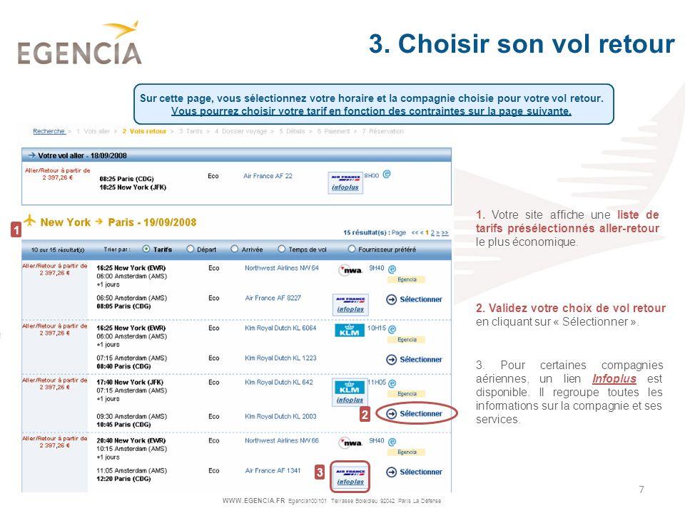 WWW.EGENCIA.FR Egencia100/101 Terrasse Boieldieu 92042 Paris La Défense 7 1. Votre site affiche une liste de tarifs présélectionnés aller-retour le pl