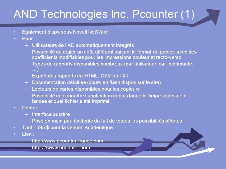 AND Technologies Inc. Pcounter (1) Egalement dispo sous Novell NetWare Pour –Utilisateurs de lAD automatiquement intégrés –Possibilité de régler un co