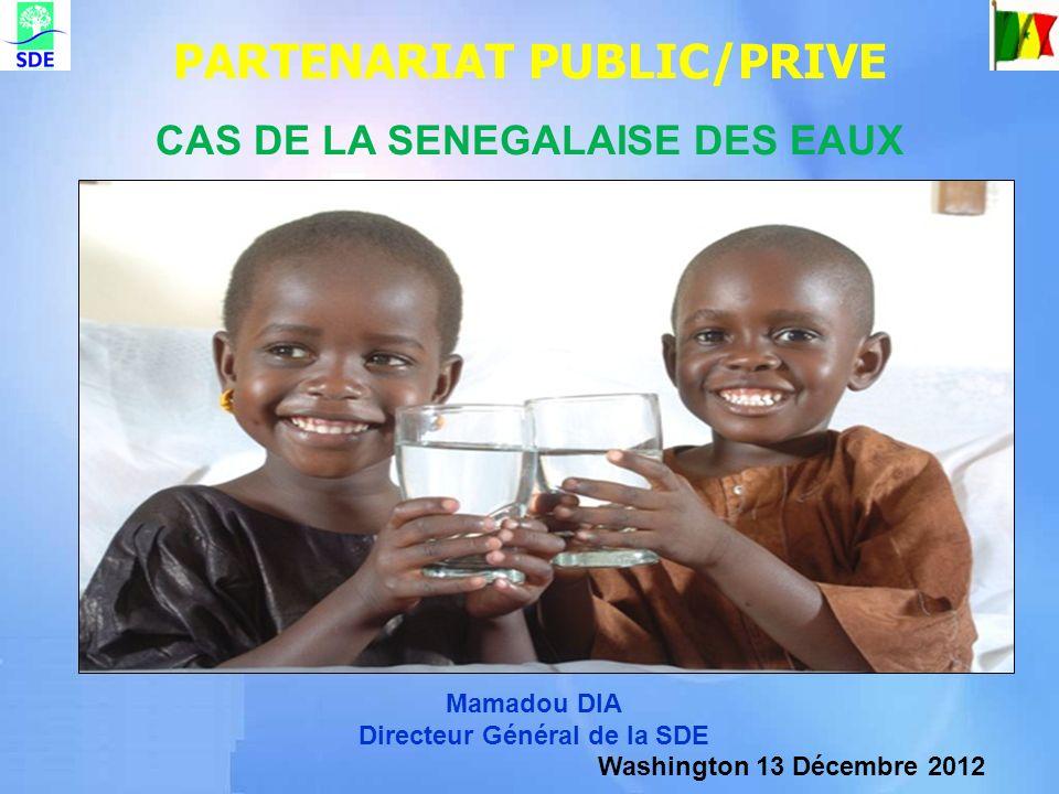 Washington 13 Décembre 2012 PARTENARIAT PUBLIC/PRIVE CAS DE LA SENEGALAISE DES EAUX Mamadou DIA Directeur Général de la SDE