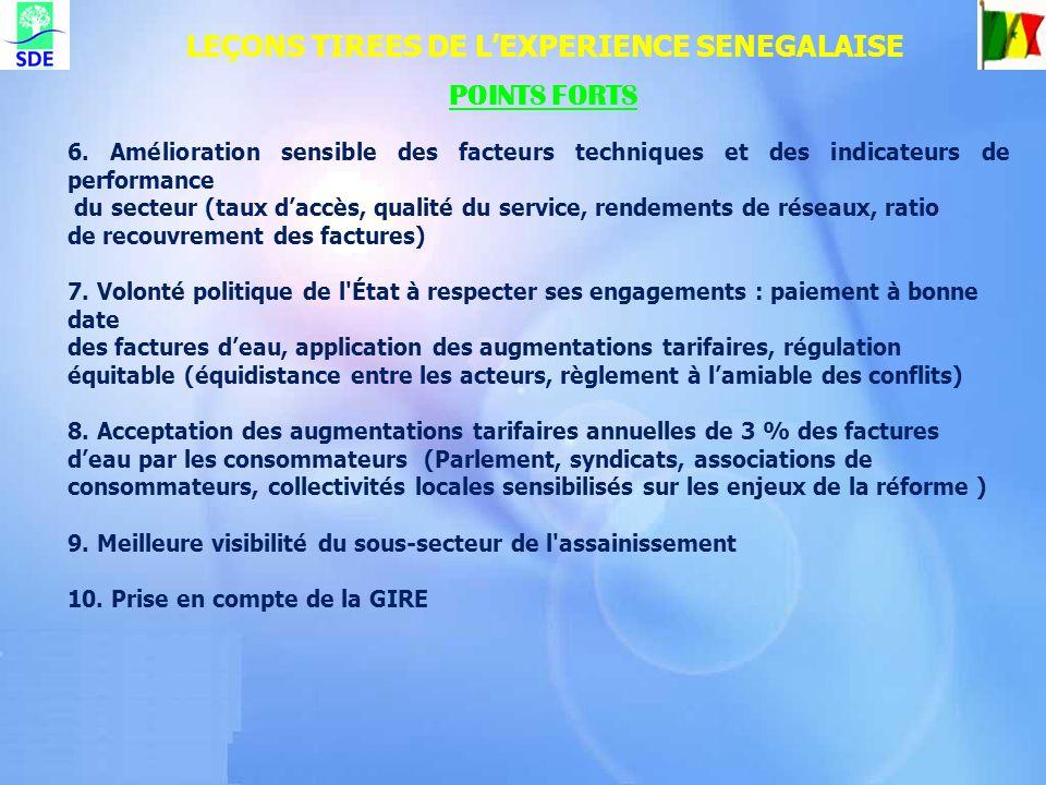 POINTS FORTS LEÇONS TIREES DE LEXPERIENCE SENEGALAISE 6. Amélioration sensible des facteurs techniques et des indicateurs de performance du secteur (t