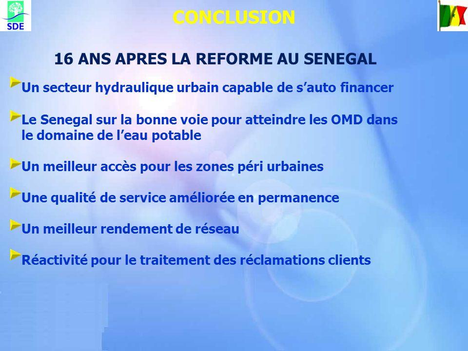 16 ANS APRES LA REFORME AU SENEGAL Un secteur hydraulique urbain capable de sauto financer Le Senegal sur la bonne voie pour atteindre les OMD dans le