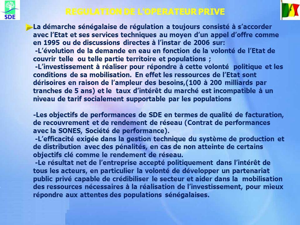 La démarche sénégalaise de régulation a toujours consisté à saccorder avec lEtat et ses services techniques au moyen dun appel doffre comme en 1995 ou