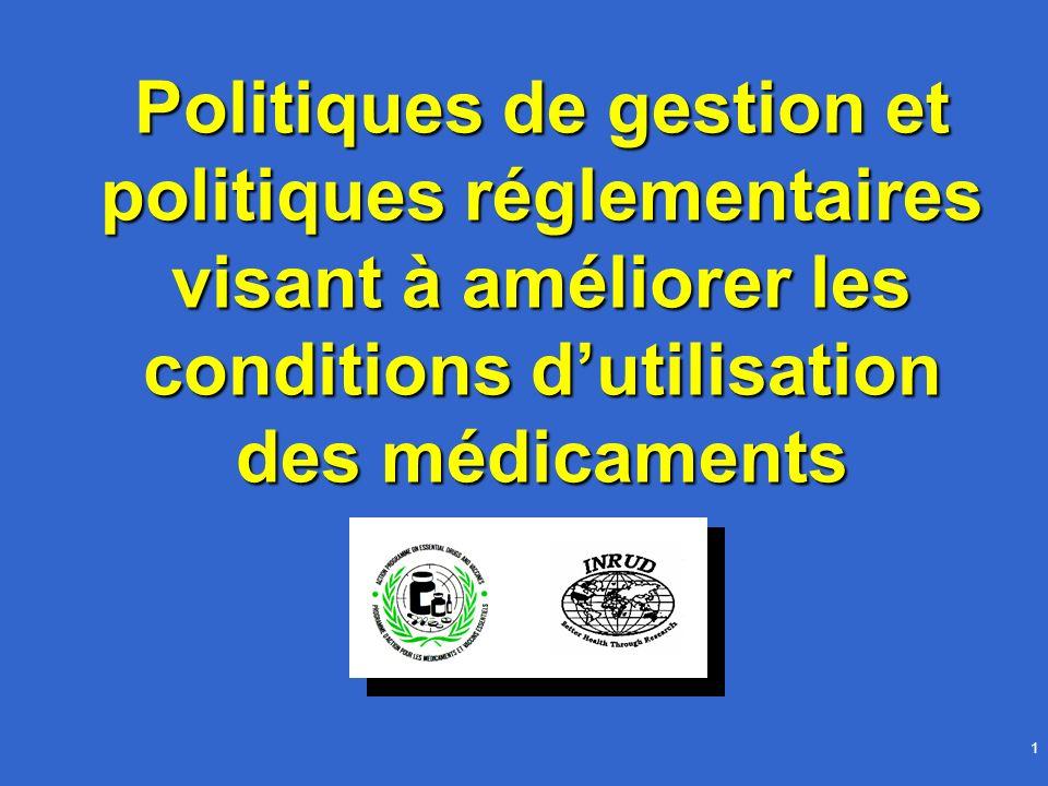 1 Politiques de gestion et politiques réglementaires visant à améliorer les conditions dutilisation des médicaments