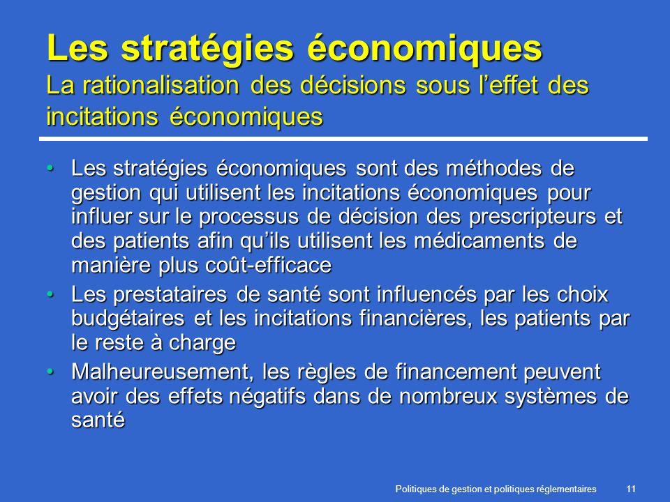 Politiques de gestion et politiques réglementaires11 Les stratégies économiques La rationalisation des décisions sous leffet des incitations économiqu