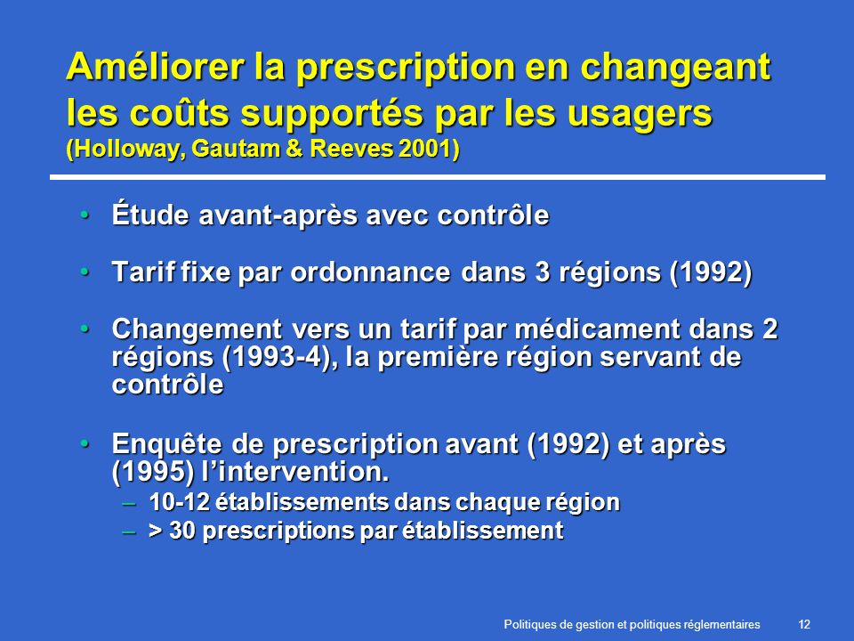 Politiques de gestion et politiques réglementaires12 Améliorer la prescription en changeant les coûts supportés par les usagers (Holloway, Gautam & Re