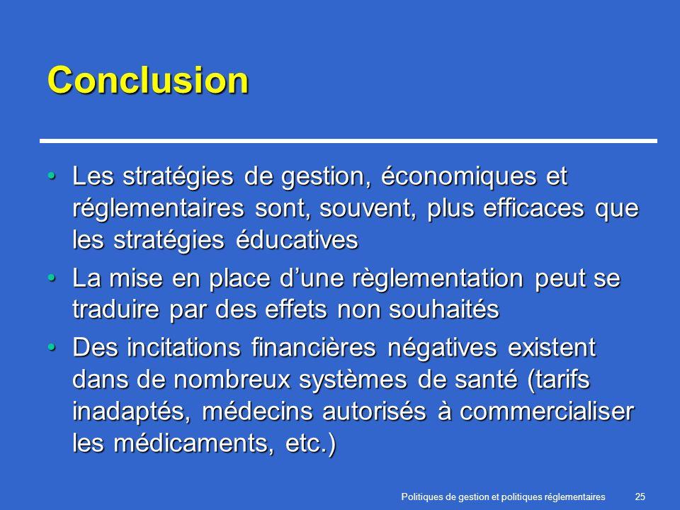 Politiques de gestion et politiques réglementaires25 Conclusion Les stratégies de gestion, économiques et réglementaires sont, souvent, plus efficaces