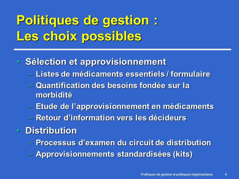 Politiques de gestion et politiques réglementaires4 Politiques de gestion : Les choix possibles Sélection et approvisionnementSélection et approvision