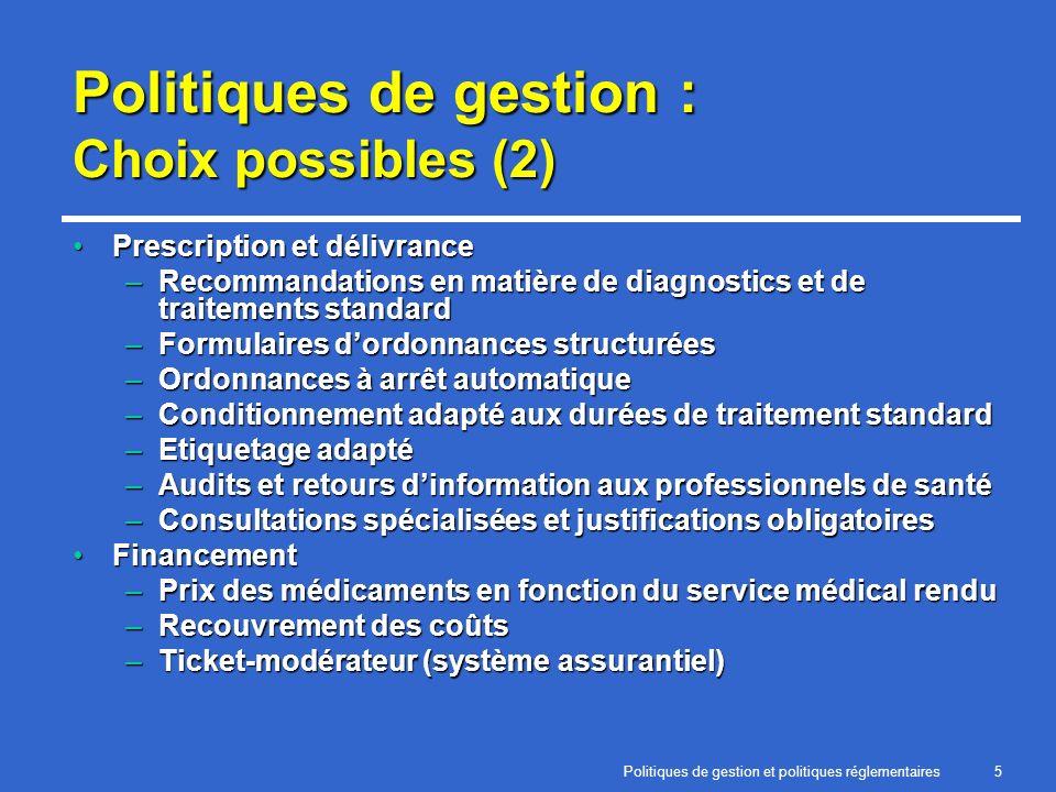 Politiques de gestion et politiques réglementaires5 Politiques de gestion : Choix possibles (2) Prescription et délivrancePrescription et délivrance –