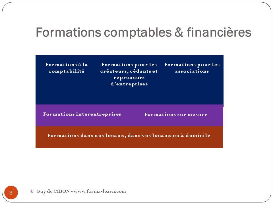 Formations comptables & financières © Guy de CIBON - www.forma-learn.com 14 Forma-Learn SARL 535 299 705 RCS Versailles – APE 8559A 21 rue du Maréchal Foch 78600 Maisons-Laffitte Tél.