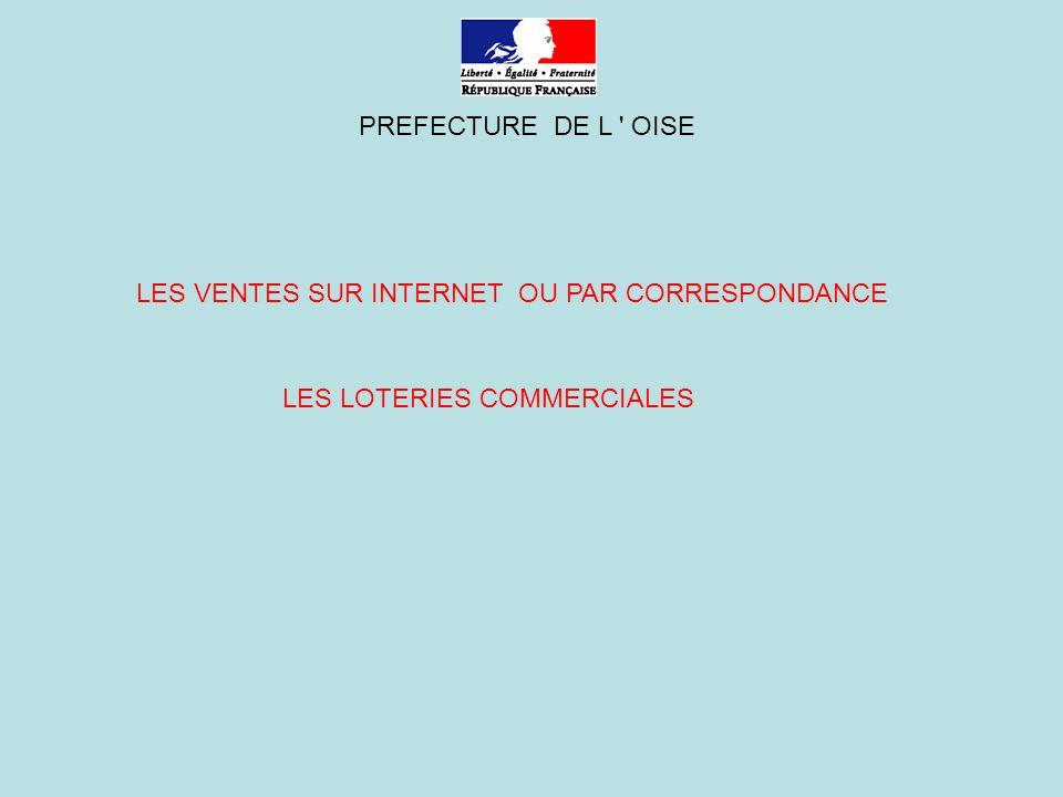 PREFECTURE DE L OISE LES VENTES SUR INTERNET OU PAR CORRESPONDANCE LES LOTERIES COMMERCIALES