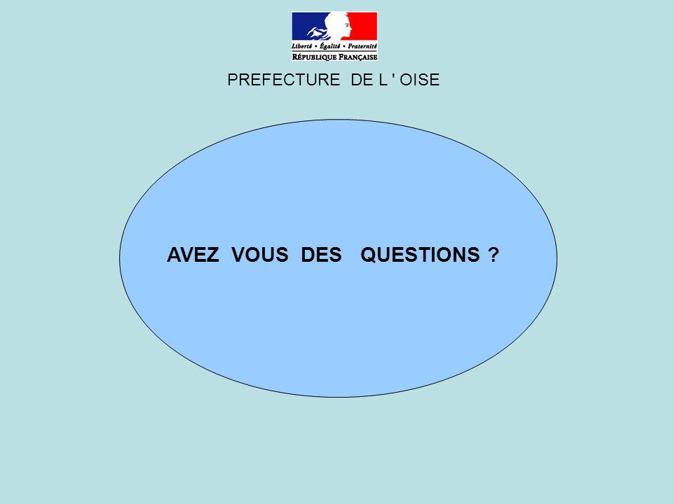 PREFECTURE DE L OISE AVEZ VOUS DES QUESTIONS ?