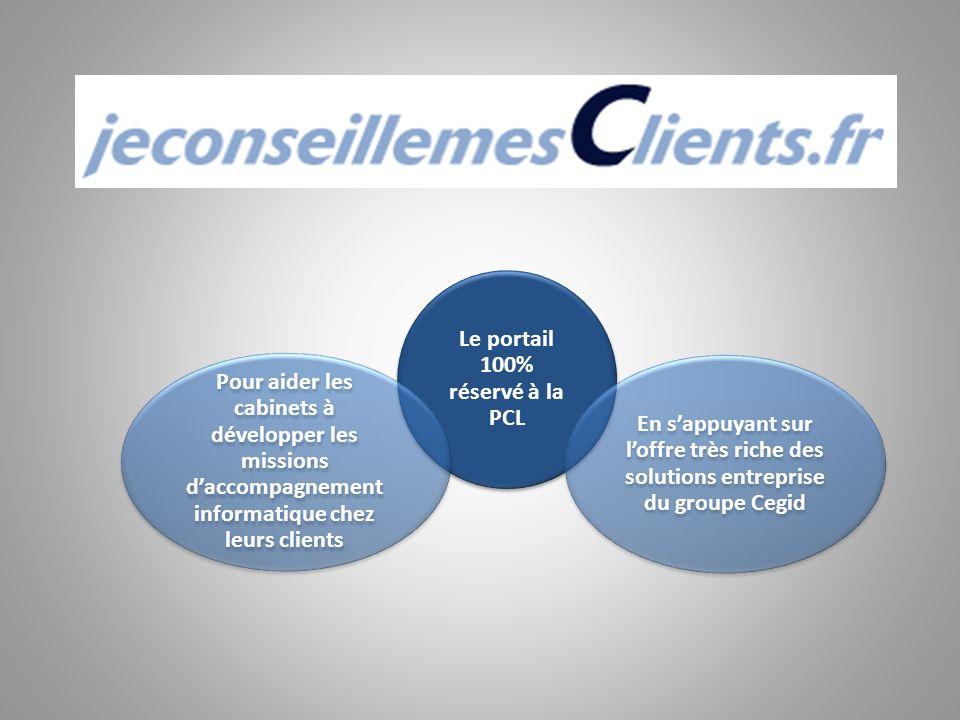 Le portail 100% réservé à la PCL Pour aider les cabinets à développer les missions daccompagnement informatique chez leurs clients En sappuyant sur lo