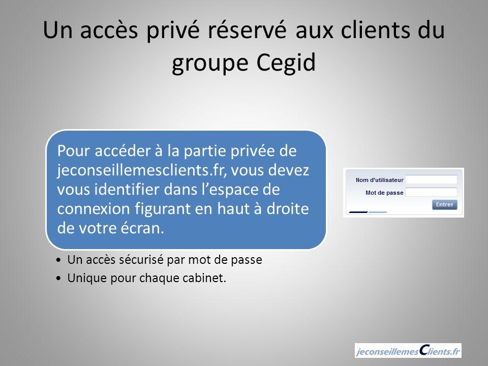 Un accès privé réservé aux clients du groupe Cegid Pour accéder à la partie privée de jeconseillemesclients.fr, vous devez vous identifier dans lespac