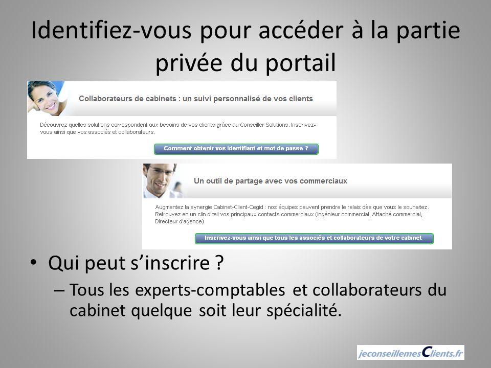 Identifiez-vous pour accéder à la partie privée du portail Qui peut sinscrire ? – Tous les experts-comptables et collaborateurs du cabinet quelque soi
