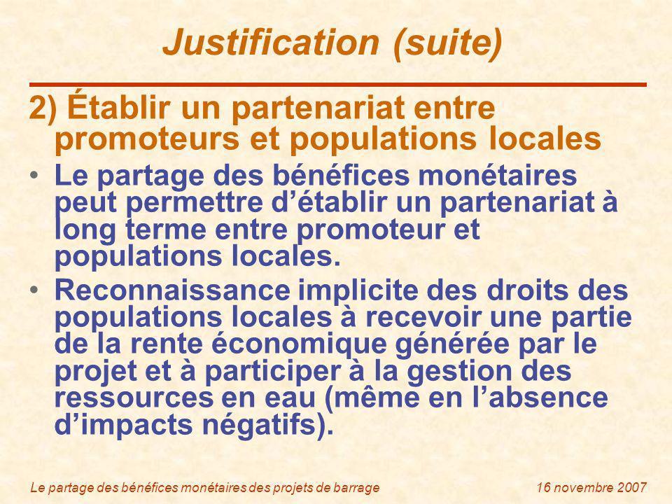 Le partage des bénéfices monétaires des projets de barrage16 novembre 2007 Prérequis pour le partage des bénéfices monétaires Un barrage peut générer une rente économique importante qui peut être partagée avec les populations locales.