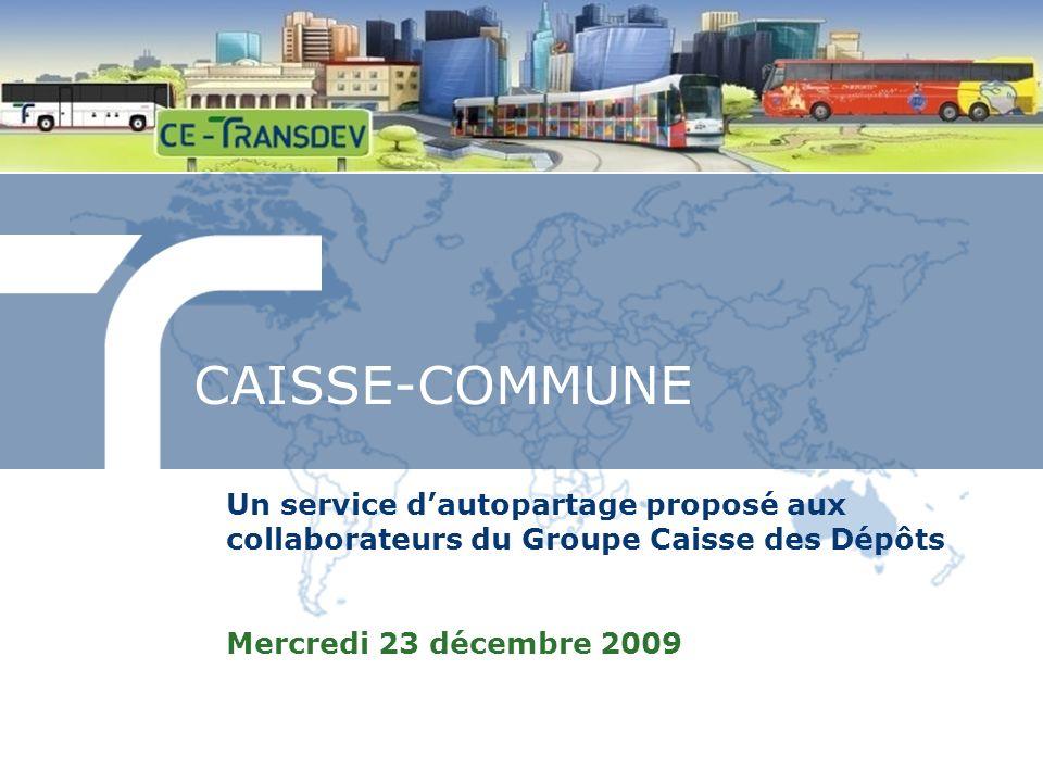 CAISSE-COMMUNE Un service dautopartage proposé aux collaborateurs du Groupe Caisse des Dépôts Mercredi 23 décembre 2009