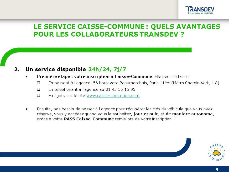 4 2.Un service disponible 24h/24, 7j/7 Première étape : votre inscription à Caisse-Commune.
