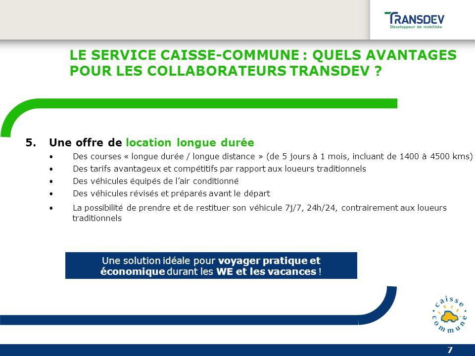 8 LE SERVICE CAISSE-COMMUNE : QUELS AVANTAGES POUR LES COLLABORATEURS TRANSDEV .