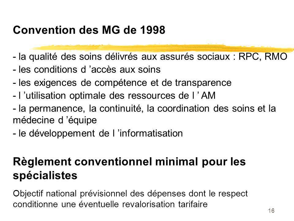 16 - la qualité des soins délivrés aux assurés sociaux : RPC, RMO - les conditions d accès aux soins - les exigences de compétence et de transparence