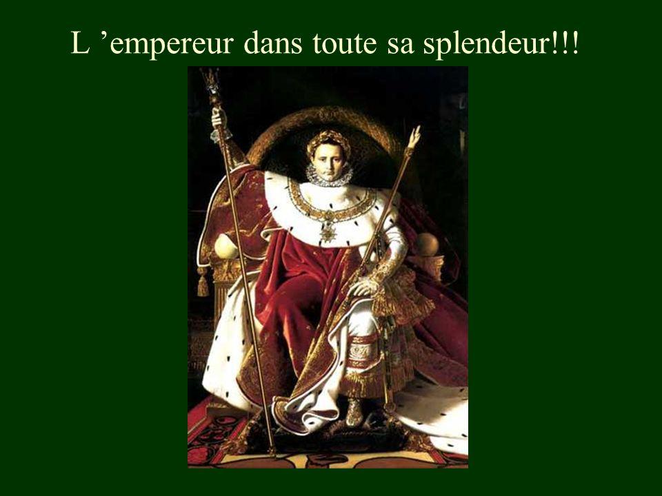 L empereur dans toute sa splendeur!!!