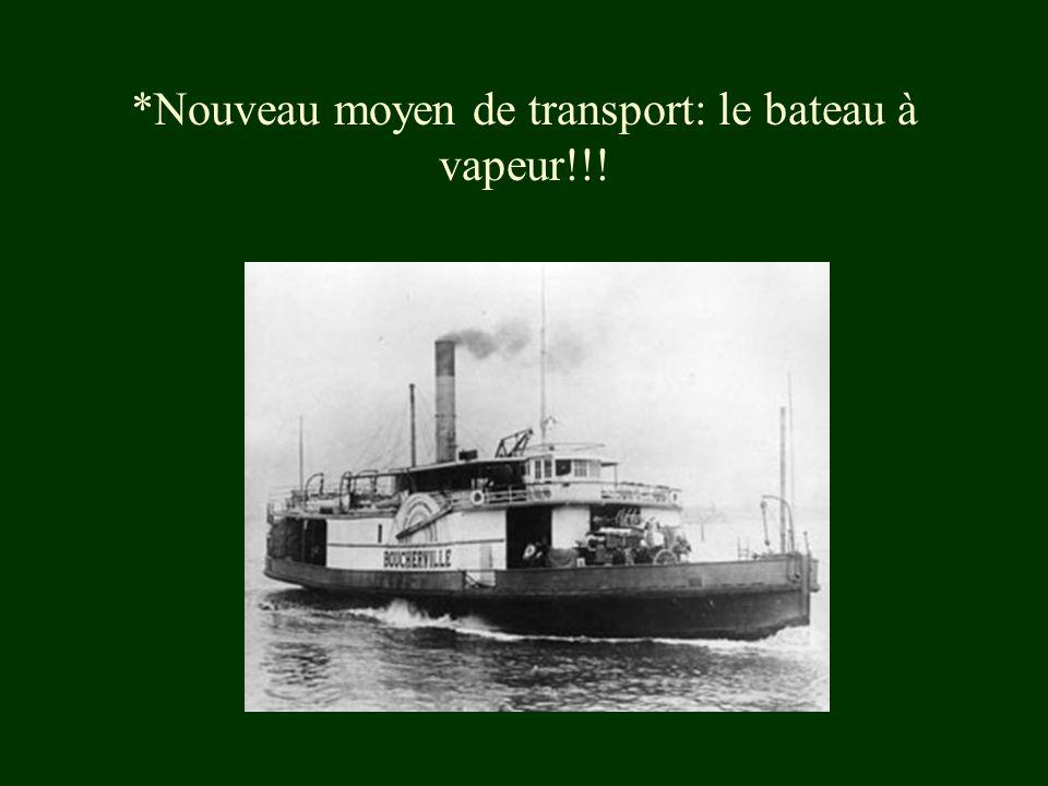 *Nouveau moyen de transport: le bateau à vapeur!!!