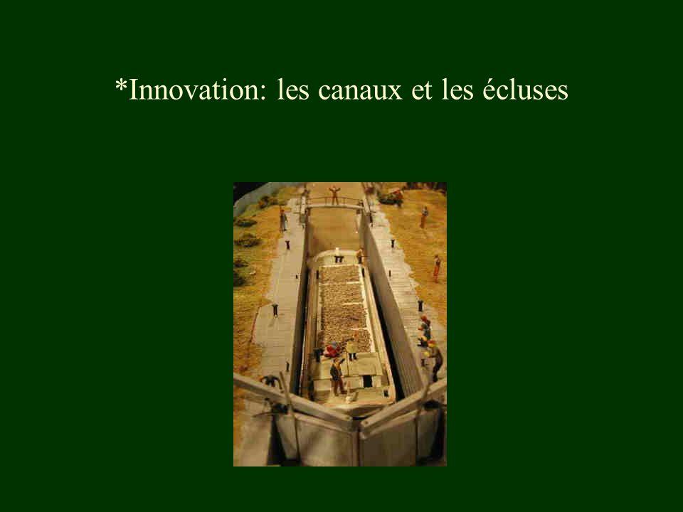 *Innovation: les canaux et les écluses