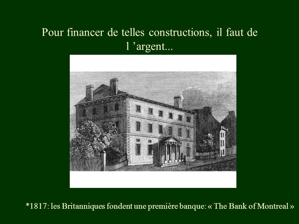 Pour financer de telles constructions, il faut de l argent...