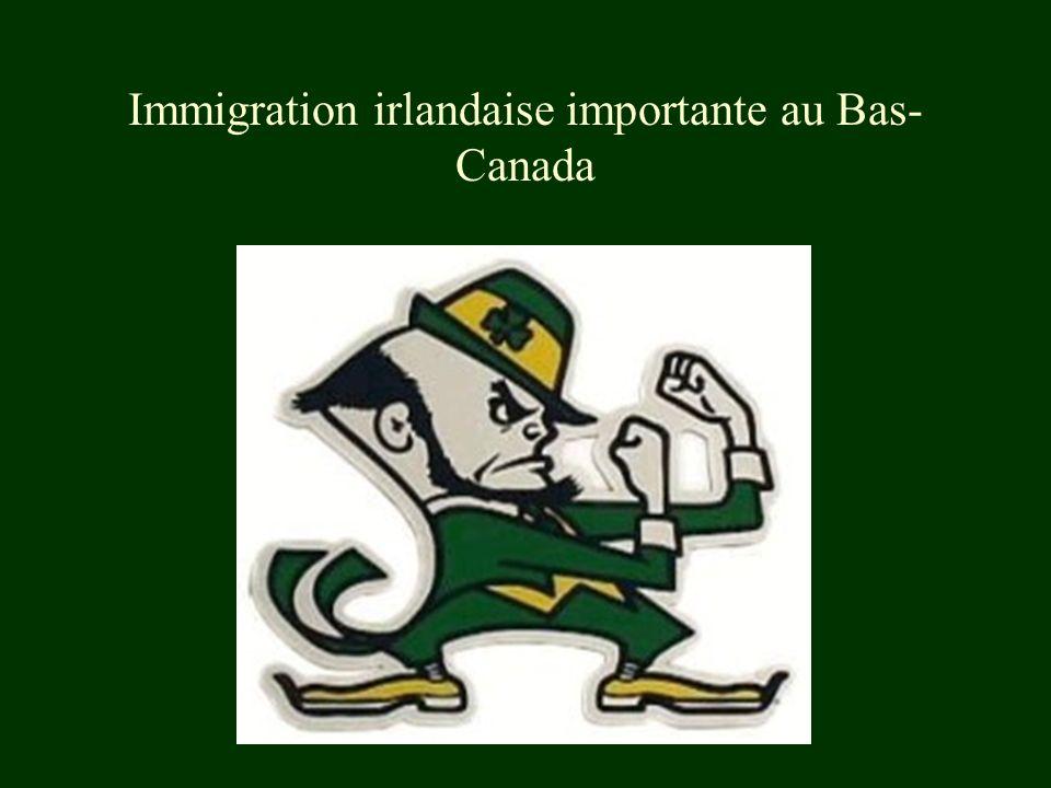 Immigration irlandaise importante au Bas- Canada