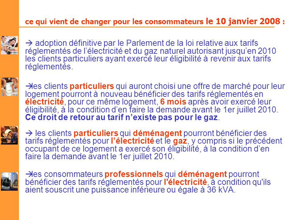 ce qui vient de changer pour les consommateurs le 10 janvier 2008 : adoption définitive par le Parlement de la loi relative aux tarifs réglementés de