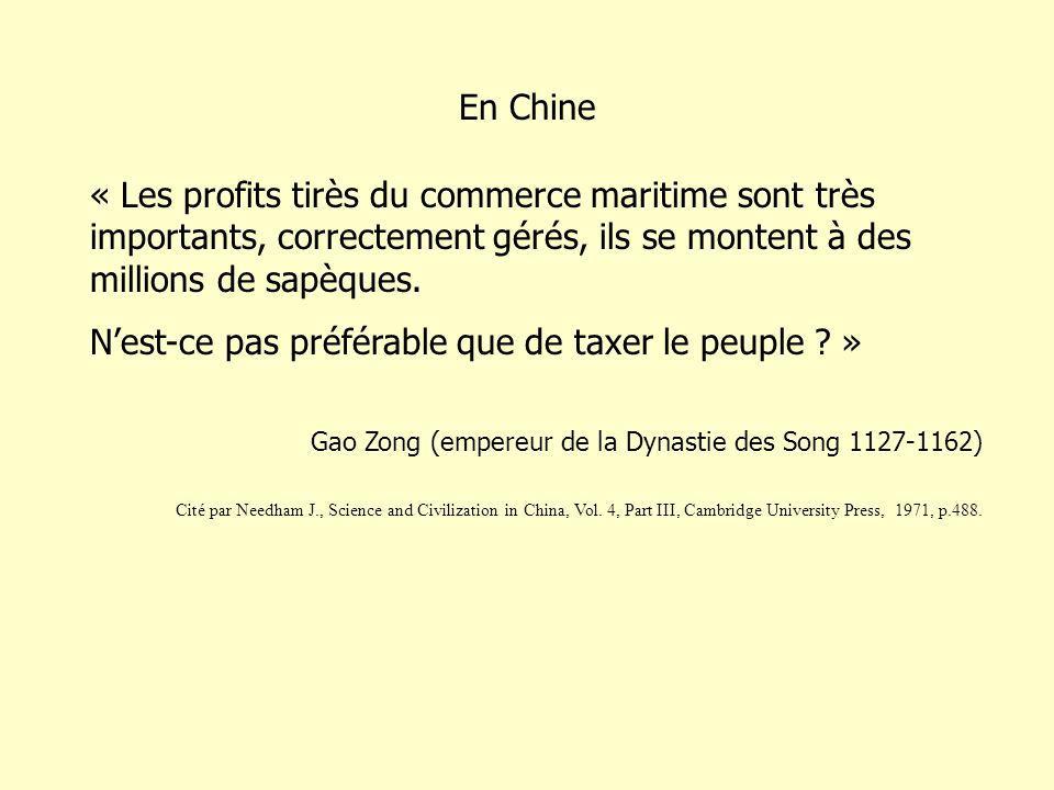En Chine « Les profits tirès du commerce maritime sont très importants, correctement gérés, ils se montent à des millions de sapèques. Nest-ce pas pré