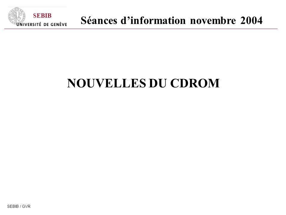 SEBIB SEBIB / GVR NOUVELLES DU CDROM Séances dinformation novembre 2004