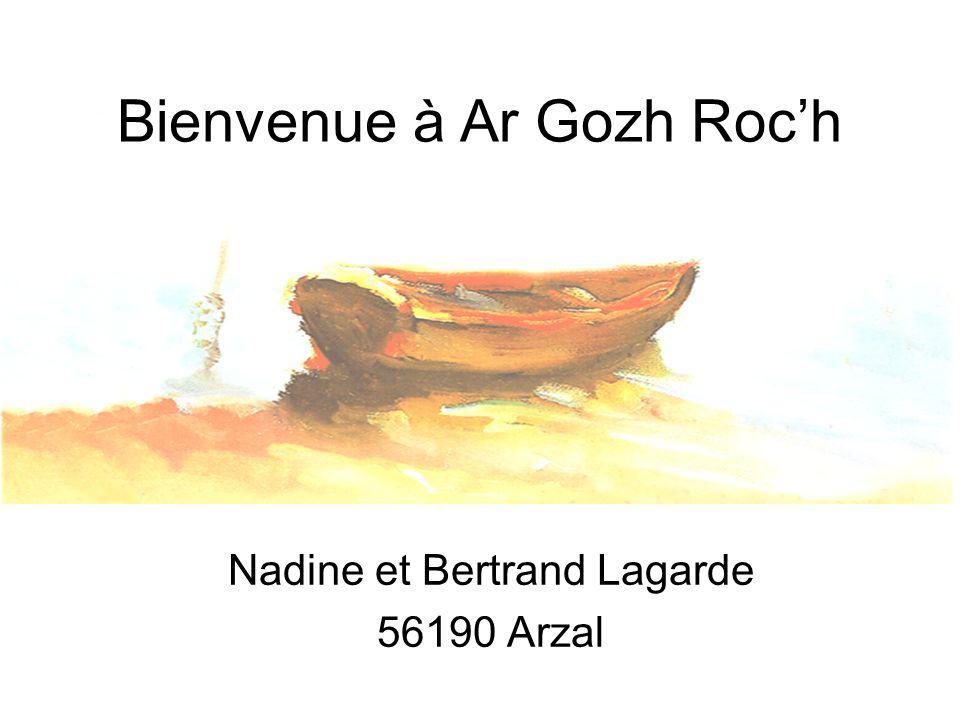 Bienvenue à Ar Gozh Roch Nadine et Bertrand Lagarde 56190 Arzal
