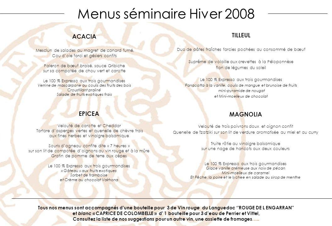 Menus séminaire Hiver 2008 ACACIA Mesclun de salades au magret de canard fumé, Cou doie farci et gésiers confits Paleron de bœuf braisé, sauce Gribich