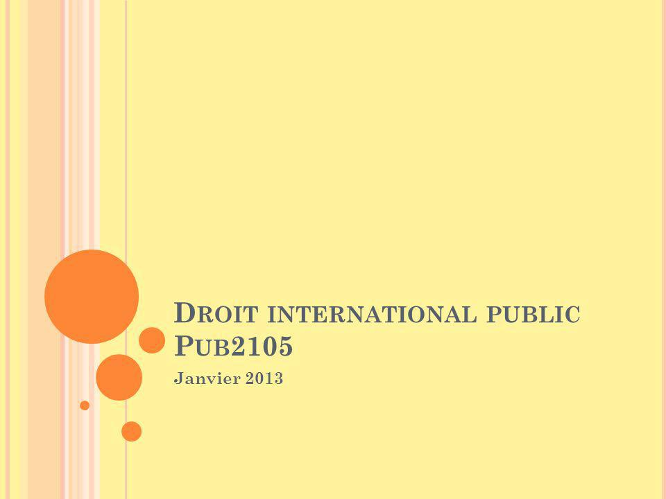 D ROIT INTERNATIONAL PUBLIC P UB 2105 Janvier 2013