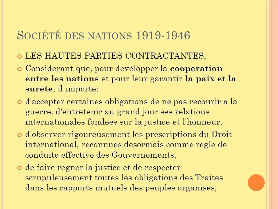 S OCIÉTÉ DES NATIONS 1919-1946 LES HAUTES PARTIES CONTRACTANTES, Considerant que, pour developper la cooperation entre les nations et pour leur garant
